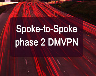 Spoke-to-Spoke phase 2 DMVPN